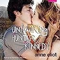Unmaking Hunter Kennedy Hörbuch von Anne Eliot Gesprochen von: Wen Ross, Kai Kennicott