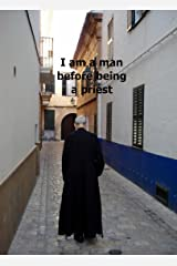 I am a man before being a priest Kindle Edition