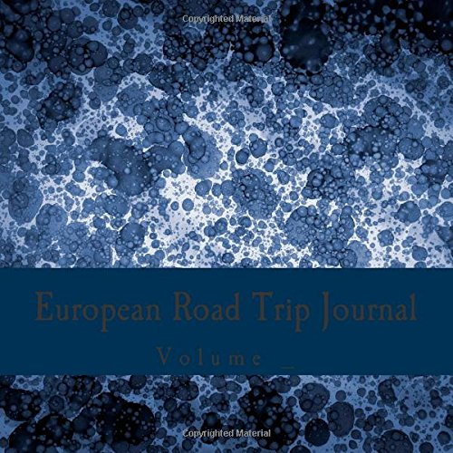 Download European Road Trip Journal: Blue Art Cover (S M Road Trip Journals) pdf epub