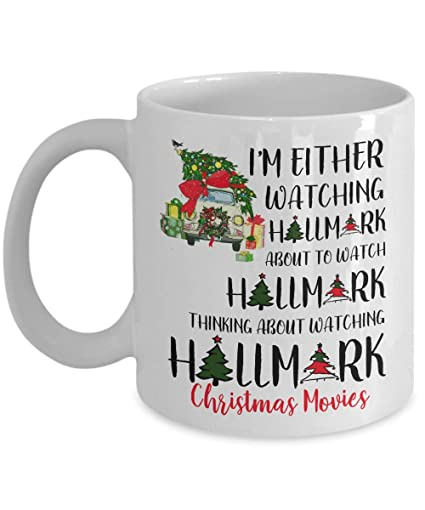 hallmark christmas movie mug im either watching funny santa gift christmas tree car coffee - Best Funny Christmas Movies