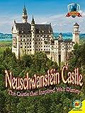 Neuschwanstein Castle: The Castle That Inspired Walt Disney (Castles of the World)