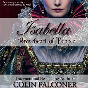 Isabella: Braveheart of France Audiobook