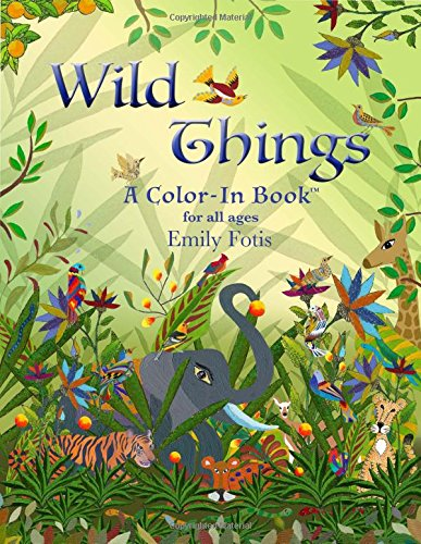 Wild Things - A Color-In Book for all ages pdf