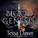 Blood Genesis: Blood Curse Series Audiobook by Tessa Dawn Narrated by Eric G. Dove