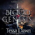 Blood Genesis: Blood Curse Series | Tessa Dawn