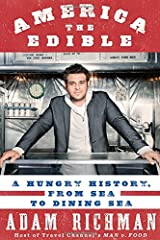 America the Edible: A Hungry History, from Sea to Dining Sea Hardcover