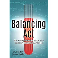 Balancing Act: The Young Person's Guide to a Career in Chemical Engineering