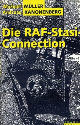 Die RAF-Stasi-Connection