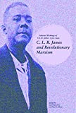 img - for C. L. R. James and Revolutionary Marxism: Selected Writings of C.L.R. James 1939-1949 book / textbook / text book