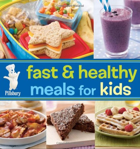 Pillsbury Fast & Healthy Meals for Kids (Pillsbury Cooking)