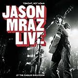 : Tonight Not Again Jason Mraz Live at the Eagles Ba
