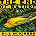 The End of Nature Audiobook by Bill McKibben Narrated by Jeff Woodman