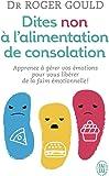 Dites non à l'alimentation de consolation : Apprenez à gérer vos émotions pour vous libérer de la faim émotionnelle