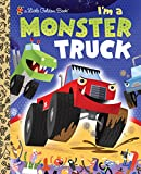 img - for I'm a Monster Truck (Little Golden Book) book / textbook / text book