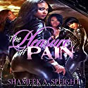 The Pleasure of Pain Audiobook by Shameek Speight Narrated by  Mr. Gates