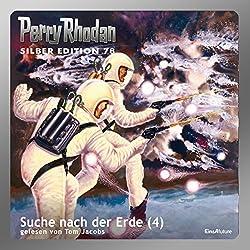 Suche nach der Erde - Teil 4 (Perry Rhodan Silber Edition 78)