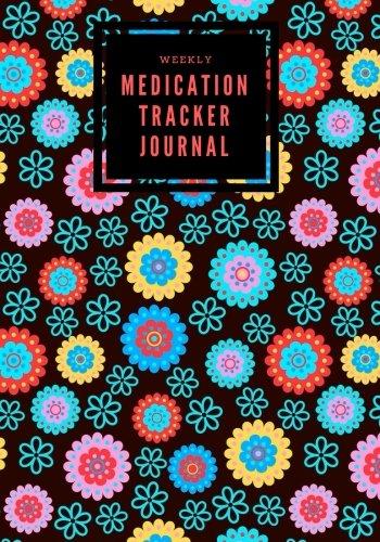Weekly Medication Tracker Journal: Black Floral Daily Medicine Reminder Log   Tracking, Monitoring Sheets   Treatment History   Tablet Med Organizer, ... Size Book (Monitoring Health) (Volume 5)