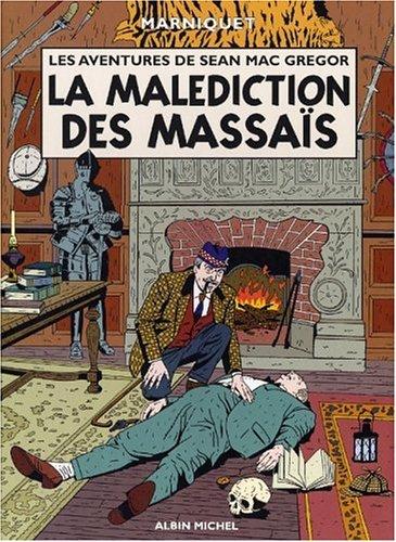 Les Aventures de Sean Mac Gregor, tome 1 : La Malédiction des Masais Album – 9 avril 2003 Frédéric Marniquet Albin Michel 2226137289 Bandes dessinées