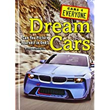 Dream Cars: Can You Picture Yourself in One? (Cars 4 Everyone)