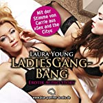 LadiesGangBang: Erotik Audio Story | Laura Young