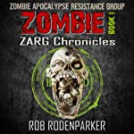 The ZARG Chronicles: Book One : Zombie Short Stories | Rob RodenParker