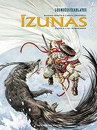 Izunas : la légende des nuées écarlates, cycle 2, tome 1 : Namaenashi par Saverio Tenuta