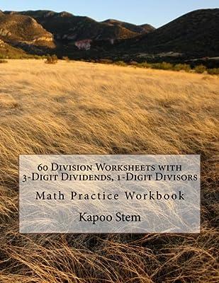 60 Division Worksheets with 3-Digit Dividends, 1-Digit Divisors ...