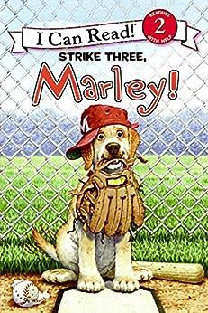Marley: Strike Three, Marley! (I Can Read Level 2) by [Grogan, John]