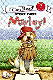 Marley: Strike Three, Marley! (I Can Read Level 2)