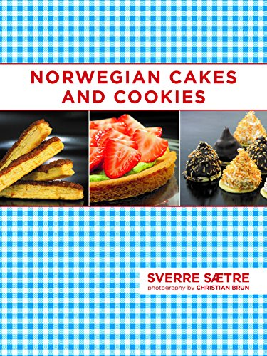 Norwegian Cakes and Cookies: Scandinavian Sweets Made Simple by Sverre Saetre