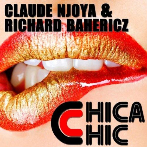 Amazon.com: Chica Chic (Afro Electro Mix): Richard Bahericz Claude