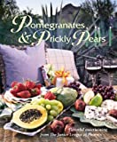 Pomegranates and Prickly Pears, The Junior League of Phoenix, 0961317434