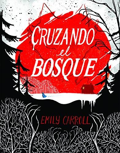 Descargar Libro Cruzando El Bosque Emily Carroll