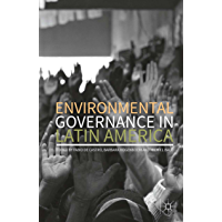Environmental Governance in Latin America (English Edition)