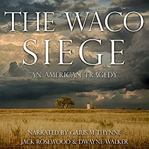 The Waco Siege: An American Tragedy Audiobook