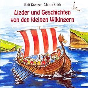 Lieder und Geschichten von den kleinen Wikingern Hörbuch