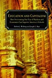 Education and Capitalism: How Overcoming Our Fear of Markets and Economics Can Improve America's Schools (Hoover Institution Press Publication), Joseph L. Bast, Herbert J. Walberg, 0817939725