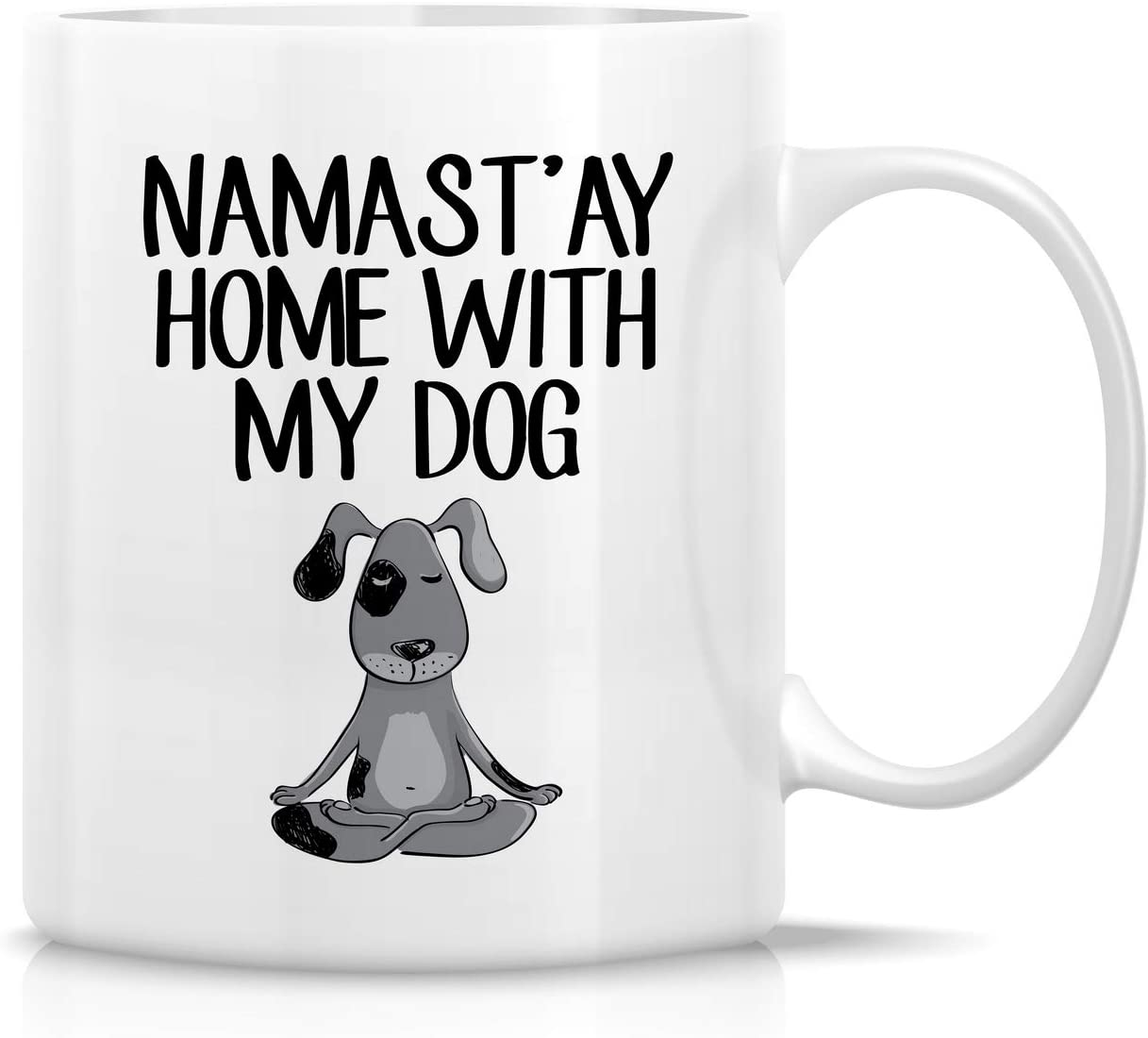 Retreez Funny Mug - Namaste Namastay Home with My Dog Dogs Lover Meditation Yoga 11 Oz Ceramic Coffee Mugs - Funny, Sarcasm, Motivational, Inspirational birthday gifts for friends, coworkers, siblings