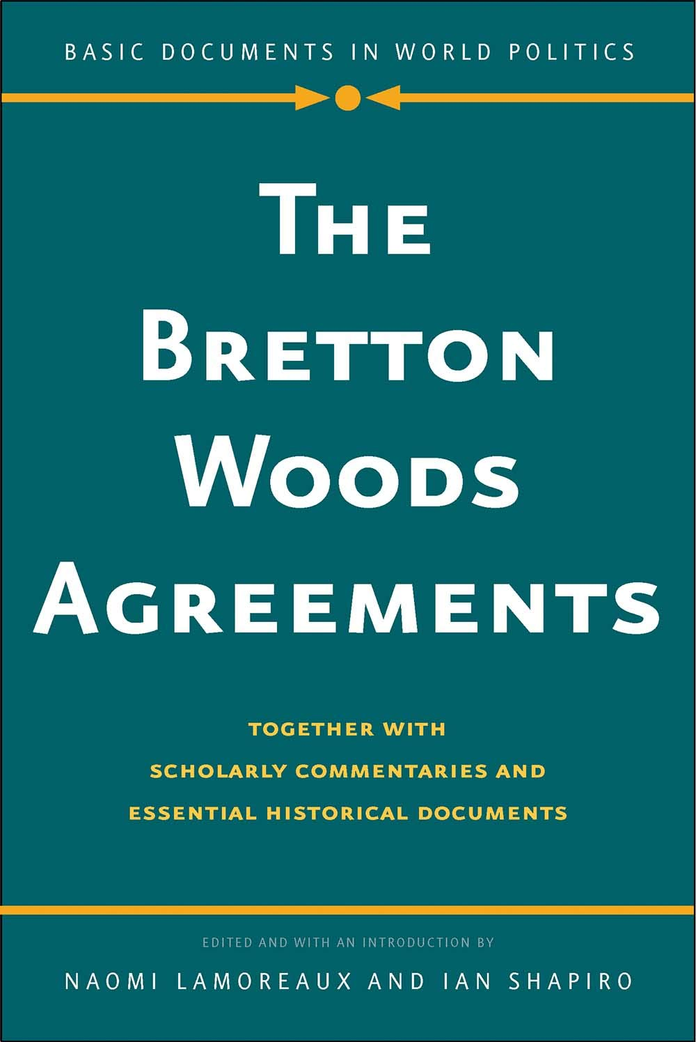 The Bretton Woods Agreements Together With Scholarly