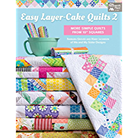 "Easy Layer-Cake Quilts 2: More Simple Quilts from 10"" Squares"