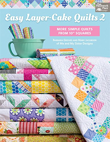 - Easy Layer-Cake Quilts 2: More Simple Quilts from 10