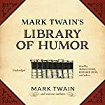 Mark Twain's Library of Humor  | Mark Twain,Thomas Bailey Aldrich,Harriet Beecher Stowe