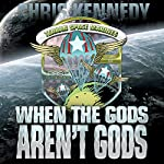 When the Gods Aren't Gods : The Theogony, Book 2 | Chris Kennedy