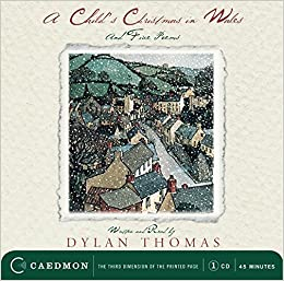 A Child's Christmas In Wales and Five Poems: Dylan Thomas ...