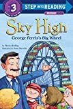 img - for Sky High: George Ferris's Big Wheel (Step into Reading) book / textbook / text book