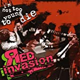 I'm Not Too Young To Die by Red Invasion