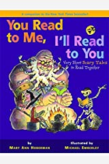 You Read to Me, I'll Read to You: Very Short Scary Tales to Read Together Paperback