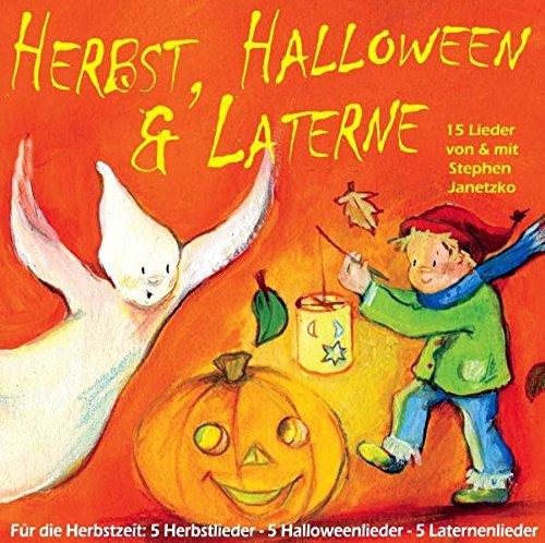 Herbst, Halloween und Laterne: Für den Herbst: 5 Herbstlieder - 5 Halloweenlieder - 5 Laternenlieder für Kinder (German Edition)