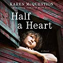 Half a Heart Audiobook by Karen McQuestion Narrated by Emily Durante