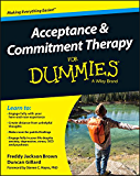 Acceptance and Commitment Therapy For Dummies